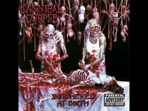 Cannibal Corpse – Butchered At Birth [FULL ALBUM] 320kbps