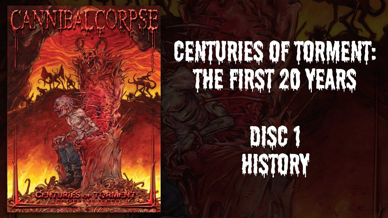 Cannibal Corpse – Centuries of Torment – DVD 1 – History (OFFICIAL)